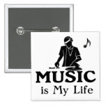 Music is My Life Pinback Buttons