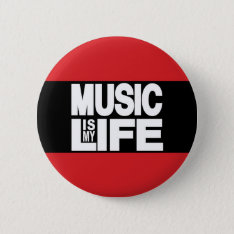 Music Is My Life Red Pinback Button at Zazzle