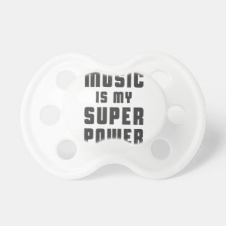 Music is my superpower pacifier