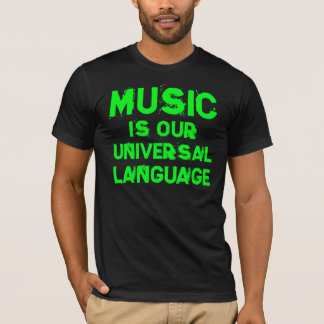 Music is our Language Universal playera