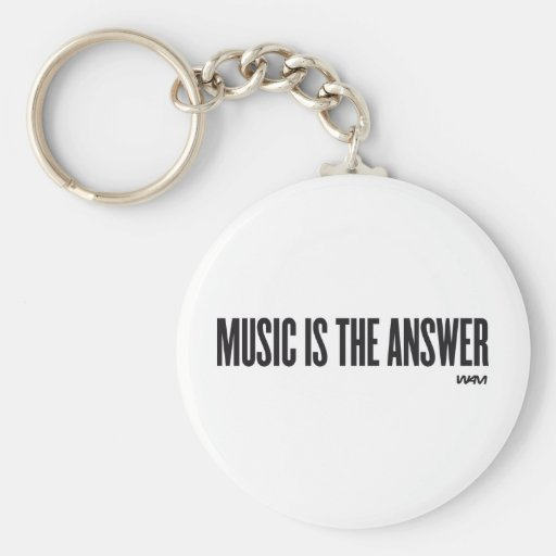 Music is the answer basic round button keychain