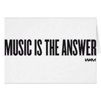 Music is the answer greeting card