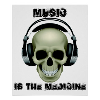 MUSIC IS THE MEDICINE POSTER