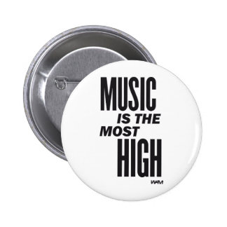 music is the most high pinback button