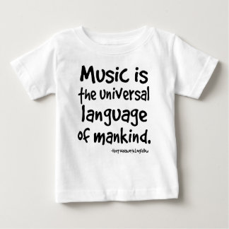 Music Is The Universal Language Of Mankind Gift Baby T-Shirt