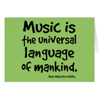 Music Is The Universal Language Of Mankind Gift Greeting Card