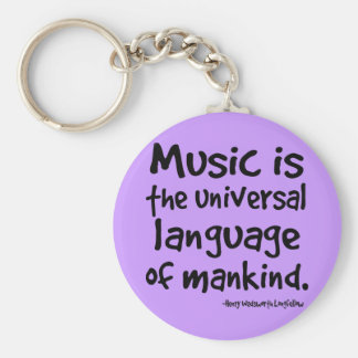 Music Is The Universal Language Of Mankind Gift Keychains
