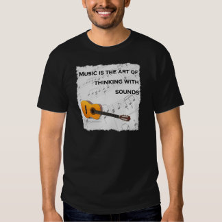 Music is thinking with sound Guitar Tee Shirt
