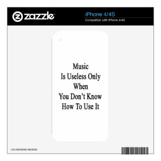 Music Is Useless Only When You Don't Know How To U Decals For The iPhone 4
