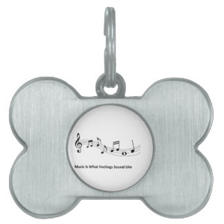 Music Is What Feeling Sound Like Pet Tag