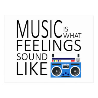 Music is what feeling sound like postcard