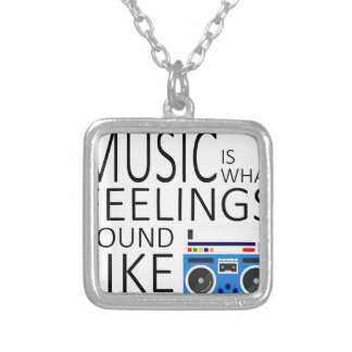 Music is what feeling sound like silver plated necklace