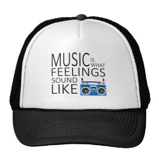 Music is what feeling sound like trucker hat