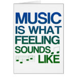 Music is What Feeling Sounds Like Quote Greeting Cards