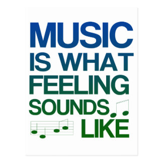 Music is What Feeling Sounds Like Quote Postcard