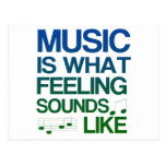 Music is What Feeling Sounds Like Quote Postcards