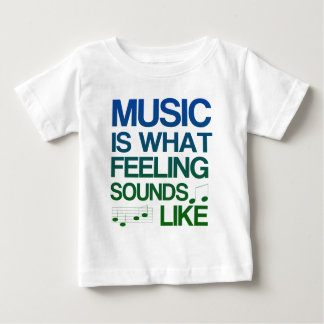 Music is What Feeling Sounds Like Quote Tee Shirt