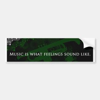 Music Is What Feelings Sound Like Bumper Stickers