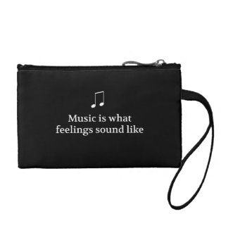 Music Is What Feelings Sound Like Change Purse