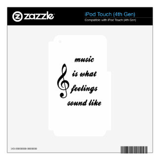 Music Is What Feelings Sound Like Decals For iPod Touch 4G