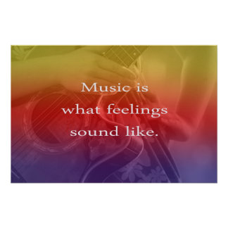 music is what feelings sound like guitar design poster