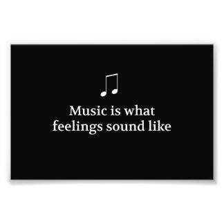 Music Is What Feelings Sound Like Photo Print