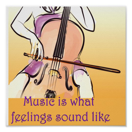 Music is what feelings sound like poster
