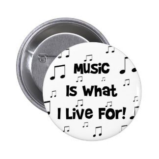Music Is What I Live For 2 Inch Round Button