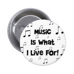 Music Is What I Live For Button