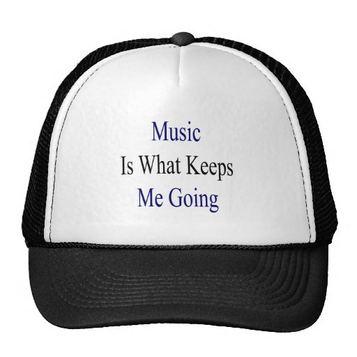 Music Is What Keeps Me Going Trucker Hats