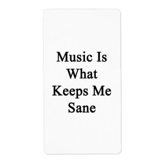 Music Is What Keeps Me Sane Personalized Shipping Label