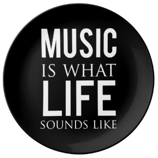 Music Is What Life Sounds Like Plate