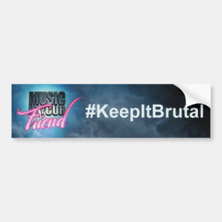 Music Is Your Friend #KeepItBrutal Sticker (Car)