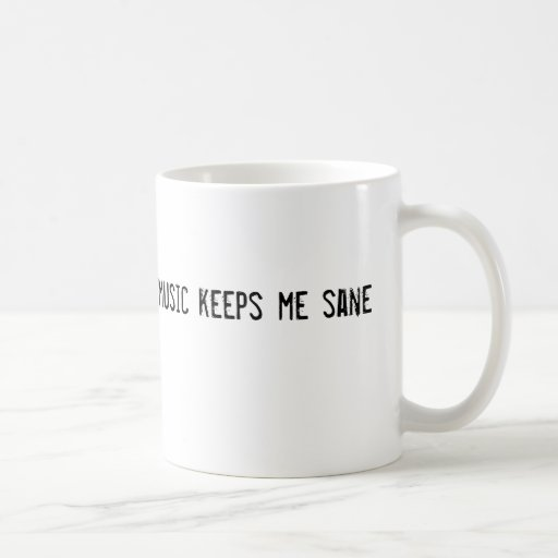 music keeps me sane classic white coffee mug
