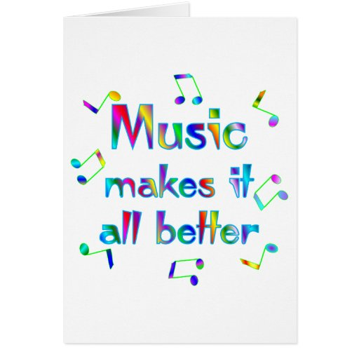 Music Makes it Better Greeting Card