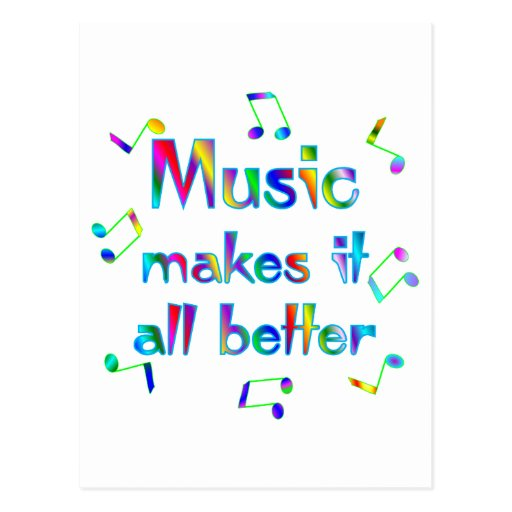 Music Makes it Better Post Card