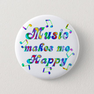Music Makes Me Happy Pinback Button