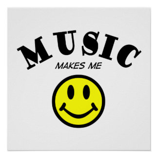 Music Makes Me Smile Poster
