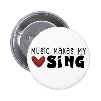 Music Makes My Heart Sing Tshirts and Gifts Pinback Button
