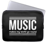 Music Makes My World Go Round Computer Sleeve