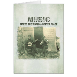 Music makes the world a better place card