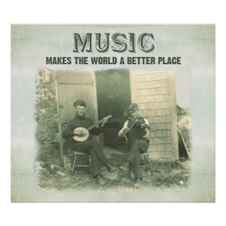 Music makes the world a better place vintage photo poster