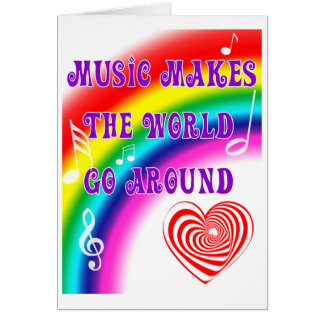 Music Makes the World Go Round Card