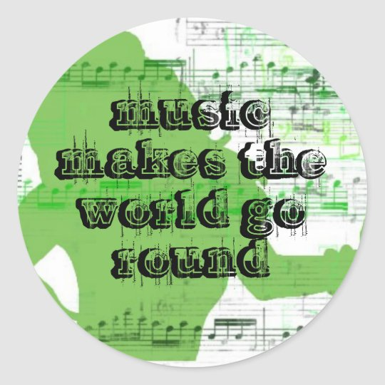 music makes the world go round classic round sticker