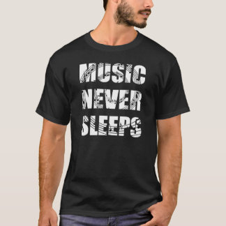 Music Never Sleeps Dark Shirt