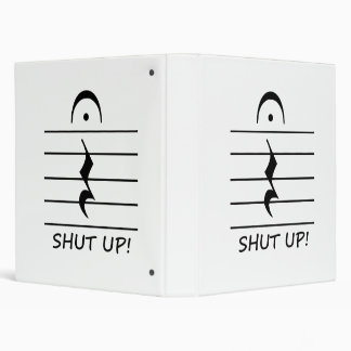 Music Notation Rest with Shut up 3 Ring Binders