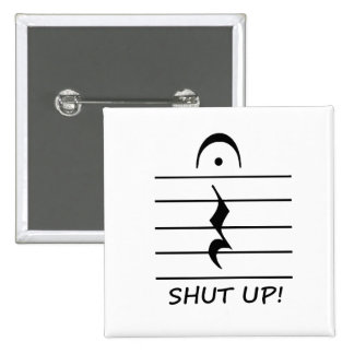 Music Notation Rest with Shut up Pinback Button