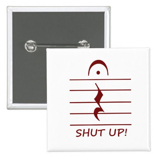 Music Notation Rest with Shut up Maroon 2 Inch Square Button