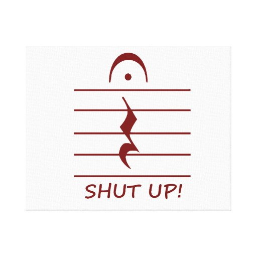 Music Notation Rest with Shut up Maroon Gallery Wrapped Canvas