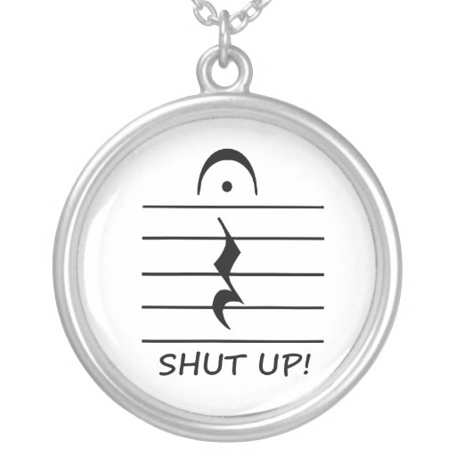 Music Notation Rest with Shut up Round Pendant Necklace